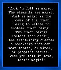 rock 'n' roll is magic . .